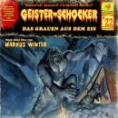 Geister-Schocker, Folge 22: Das Grauen aus dem Eis Audiobook