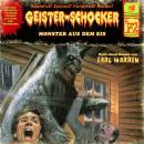 Geister-Schocker, Folge 72: Monster aus dem Eis Audiobook