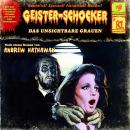 Geister-Schocker, Folge 81: Das unsichtbare Grauen Audiobook