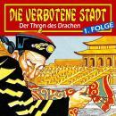 Die verbotene Stadt, Folge 1: Der Thron des Drachen Audiobook