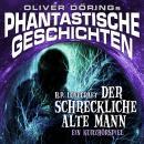 Phantastische Geschichten, Der schreckliche alte Mann Audiobook