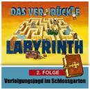 Das ver-rückte Labyrinth, Folge 2: Verfolgungsjagd im Schloßgarten Audiobook