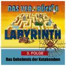 Das ver-rückte Labyrinth, Folge 3: Das Geheimnis der Katakomben Audiobook