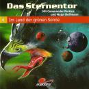 Das Sternentor - Mit Commander Perkins und Major Hoffmann, Folge 4: Im Land der grünen Sonne Audiobook