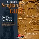 Die größten Fälle von Scotland Yard, Folge 40: Der Fluch der Mumie Audiobook