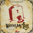 Wayne McLair, Folge 13: R.I.P. Audiobook