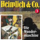 Heimlich & Co., Folge 3: Die Wundermaschine Audiobook