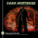 Dark Mysteries, Folge 14: Tödliche Träume Audiobook