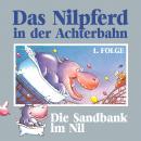 Das Nilpferd in der Achterbahn, Folge 1: Die Sandbank im Nil Audiobook