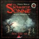 Die schwarze Sonne, Folge 14: Dem Tode nah Audiobook