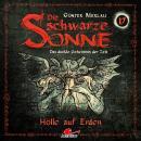 Die schwarze Sonne, Folge 17: Hölle auf Erden Audiobook