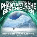 Phantastische Geschichten, Berge des Wahnsinns, Teil 1 Audiobook