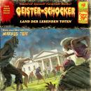 Geister-Schocker, Folge 87: Land der lebenden Toten Audiobook