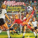 Fußball Abenteuer, Folge 3: Rote Karte für Dieter??? Audiobook
