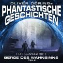 Phantastische Geschichten, Teil 2: Berge des Wahnsinns Audiobook