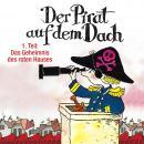 Der Pirat auf dem Dach, Folge 1: Das Geheimnis des roten Hauses Audiobook