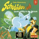 Schubiduu...uh, Folge 3: Schubiduu...uh - spukt pfiffig in der Schule Audiobook