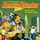 Detektiv Kolumbus & Sohn, Folge 1: Echtes Geld für falsche Pfiffe Audiobook