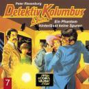 Detektiv Kolumbus & Sohn, Folge 7: Ein Phantom hinterlässt keine Spuren Audiobook
