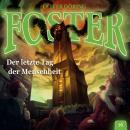 Foster, Folge 16: Der letzte Tag der Menschheit Audiobook