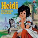 Heidi, Folge 1: Das Bergkind in der Stadt Audiobook