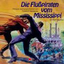 Friedrich Gerstäcker, Die Flusspiraten vom Mississippi Audiobook