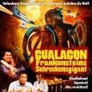 Gualagon, Frankensteins Schreckensgigant Audiobook