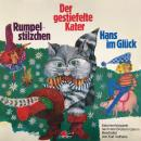 Gebrüder Grimm, Rumpelstilzchen / Der gestiefelte Kater / Hans im Glück Audiobook