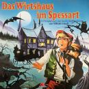 Wilhelm Hauff, Das Wirtshaus im Spessart Audiobook