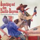 Werner E. Hintz, Anschlag auf den Pazifik-Express Audiobook