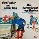 Gebrüder Grimm, Friedrich Feld, Vom Fischer und seiner Frau / Der Rattenfänger von Hameln Audiobook