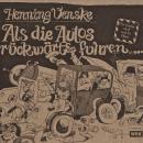 Als die Autos rückwärts fuhren (Hörspiel) Audiobook