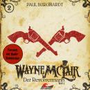Wayne McLair, Folge 2: Der Revolvermann, Teil 1 Audiobook