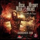 Oscar Wilde & Mycroft Holmes, Sonderermittler der Krone, Folge 29: Brennender Zorn Audiobook