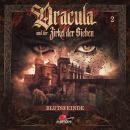 Dracula und der Zirkel der Sieben, Folge 2: Blutsfeinde Audiobook