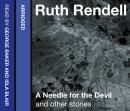 Needle for the Devil and Other Stories, Ruth Rendell