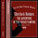 Sherlock Holmes: the Adventure of the Sussex Vampire and Other Stories, Sir Arthur Conan Doyle