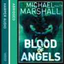 Blood of Angels, Michael Marshall