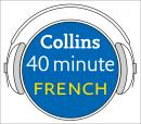 French in 40 Minutes: Learn to speak French in minutes with Collins, Collins Dictionaries