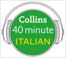 Italian in 40 Minutes: Learn to speak Italian in minutes with Collins, Collins Dictionaries