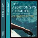 Abortionist's Daughter, Elisabeth Hyde