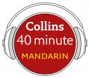 Mandarin in 40 Minutes: Learn to speak Mandarin in minutes with Collins, Collins Dictionaries