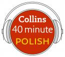 Polish in 40 Minutes: Learn to speak Polish in minutes with Collins, Collins Dictionaries