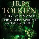 Sir Gawain and the Green Knight: with Pearl and Sir Orfeo, J.R.R. Tolkien