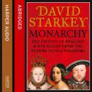 Monarchy: England and her Rulers from the Tudors to the Windsors, David Starkey