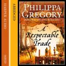 Respectable Trade, Philippa Gregory