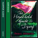 Household Guide To Dying, Debra Adelaide