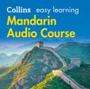 Easy Learning Mandarin Chinese Audio Course: Language Learning the easy way with Collins, Collins Dictionaries