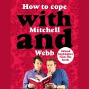 How to Cope with Mitchell and Webb, David Mitchell, Robert Webb