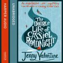 Double Life of Cassiel Roadnight, Jenny Valentine